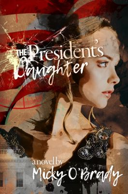 The President's Daughter, Micky O'Brady