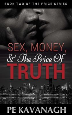 The Price Series: Sex, Money, and the Price of Truth (The Price Series, #2), PE Kavanagh