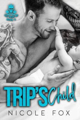 The Pride MC: Trip's Child: A Bad Boy Motorcycle Club Baby Romance (The Pride MC, #3), Nicole Fox