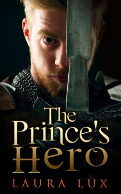 The Prince's Consort: The Prince's Hero: The Prince's Consort 2, Laura Lux