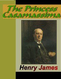 The Princess Casamassima, Henry James