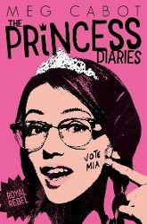 The Princess Diaries - Royal Rebel, Meg Cabot