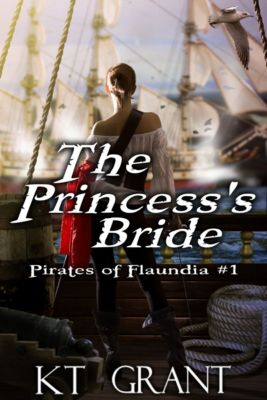 The Princess's Bride (Pirates of Flaundia #1), KT Grant