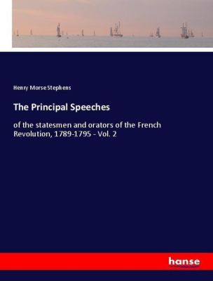 The Principal Speeches, Henry Morse Stephens