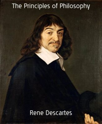 The Principles of Philosophy, Rene Descartes