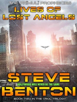 The Prīmulī Prophecies: Lives of Lost Angels, Steve Benton