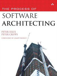 The Process of Software Architecting, Peter Eeles, Peter Cripps