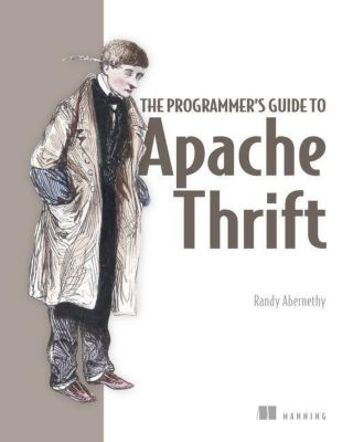The Programmer's Guide to Apache Thrift, Randy Abernethy