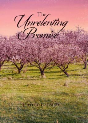 The Promise Series: The Unrelenting Promise (The Promise Series, #3), J. Anne Lezsley
