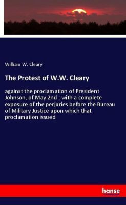 The Protest of W.W. Cleary, William W. Cleary