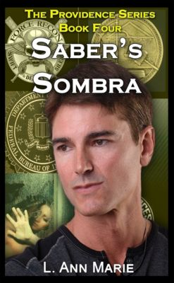 The Providence Series: Saber's Sombra Book Four, L. Ann Marie