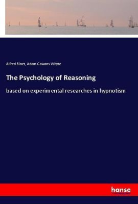 The Psychology of Reasoning, Alfred Binet, Adam Gowans Whyte