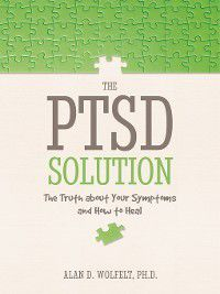 The PTSD Solution, Alan D. Wolfelt