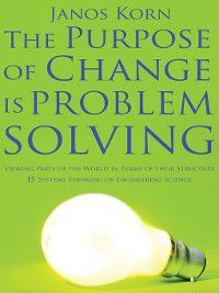 The Purpose of Change Is Problem Solving, Janos Korn