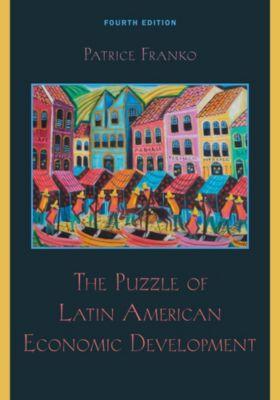 The Puzzle of Latin American Economic Development, Patrice Franko