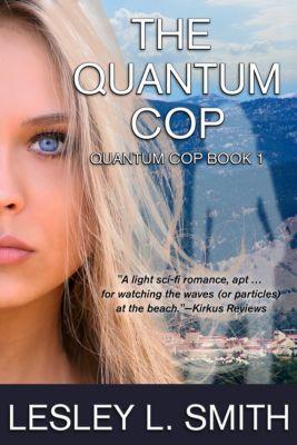 The Quantum Cop, Lesley L. Smith