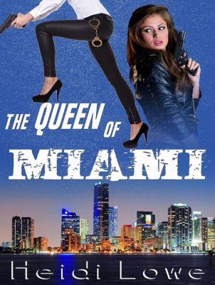 The Queen of Miami, Heidi Lowe