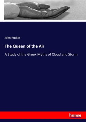 The Queen of the Air, John Ruskin