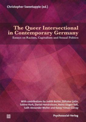 The Queer Intersectional in Contemporary Germany, Zülfükar Çetin, Heinz-Jürgen Voß, Salih Alexander Wolter, Koray Yilmaz-Günay