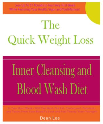 The Quick Weight Loss Inner Cleansing and Blood Wash Diet, Dean Lee