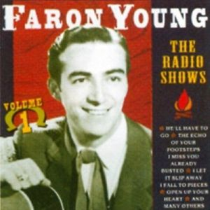 The Radio Shows Vol.1, Faron Young