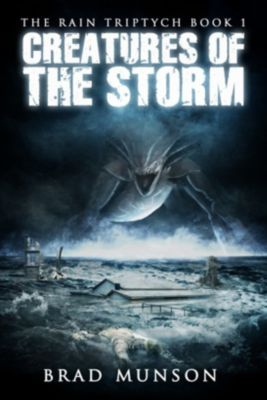 The Rain Triptych: Creatures of the Storm, Brad Munson