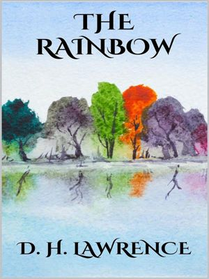 The Rainbow, D. H. Lawrence