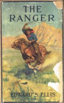 The Ranger; Or, The Fugitives of the Border, Edward Sylvester Ellis