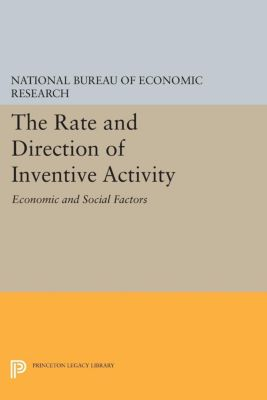 The Rate and Direction of Inventive Activity, National Bureau of Economic National Bureau of Economic Research
