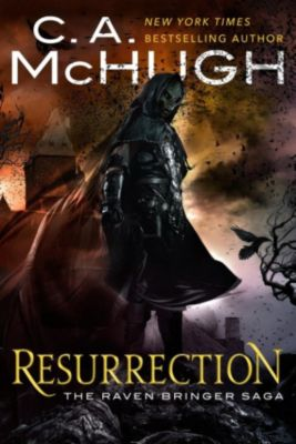 The Raven Bringer Saga: Resurrection (The Raven Bringer Saga, #1), C. A. McHugh