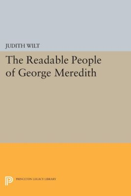 The Readable People of George Meredith, Judith Wilt
