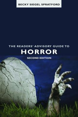 The Readers' Advisory Guide to Horror, Second Edition, Becky Siegel Spratford