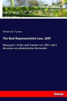 The Real Representative Law, 1897, Amherst D. Tyssen
