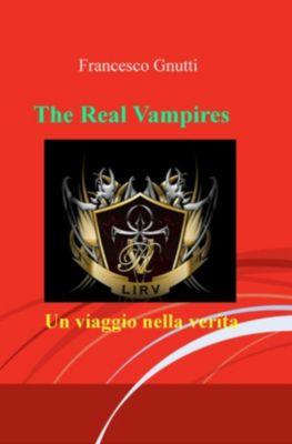 The real Vampires un viaggio nella verità, Francesco Gnutti