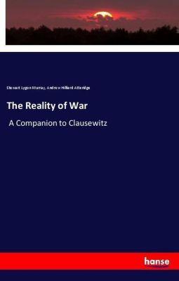 The Reality of War, Stewart Lygon Murray, Andrew Hilliard Atteridge