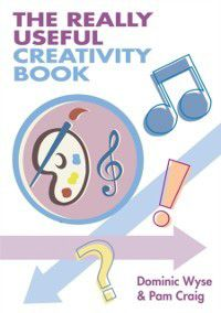 The Really Useful Series: Really Useful Creativity Book, Dominic Wyse, Pam Dowson