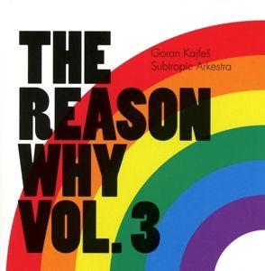 The Reason Why Vol.3, Goran Kajfes
