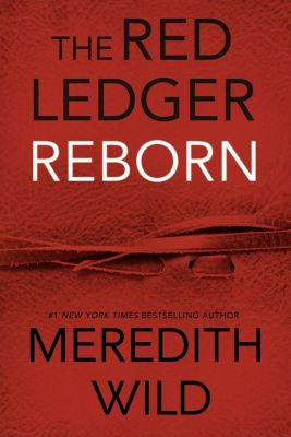The Red Ledger: Reborn: The Red Ledger 1, 2 & 3 (Volume One), Meredith Wild