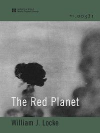 The Red Planet (World Digital Library Edition), William J. Locke