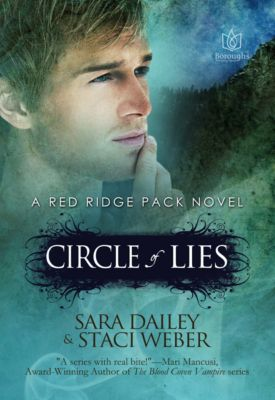 The Red Ridge Pack: Circle of Lies, A Red Ridge Pack Novel: Book Two, Sara Dailey, Staci Weber