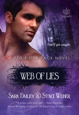 The Red Ridge Pack: Web of Lies, Sara Dailey, Staci Weber