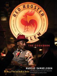 The Red Rooster Cookbook, Marcus Samuelsson