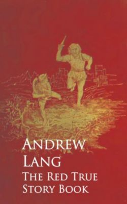 The Red True Story Book, Andrew Lang