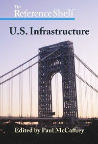 The Reference Shelf: The Reference Shelf: U.S. Infrastructure