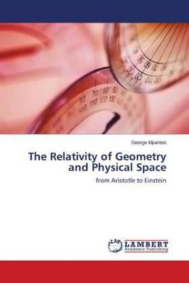 The Relativity of Geometry and Physical Space, George Mpantes