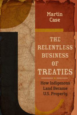 The Relentless Business of Treaties, Martin Case