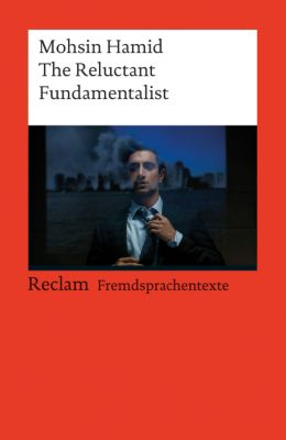 The Reluctant Fundamentalist - Mohsin Hamid |