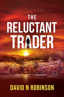 The Reluctant Trader, David N Robinson