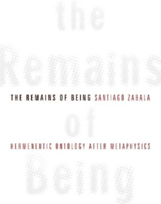 The Remains of Being, Santiago Zabala