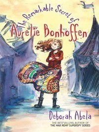 The Remarkable Secret of Aurelie Bonhoffen, Deborah Abela